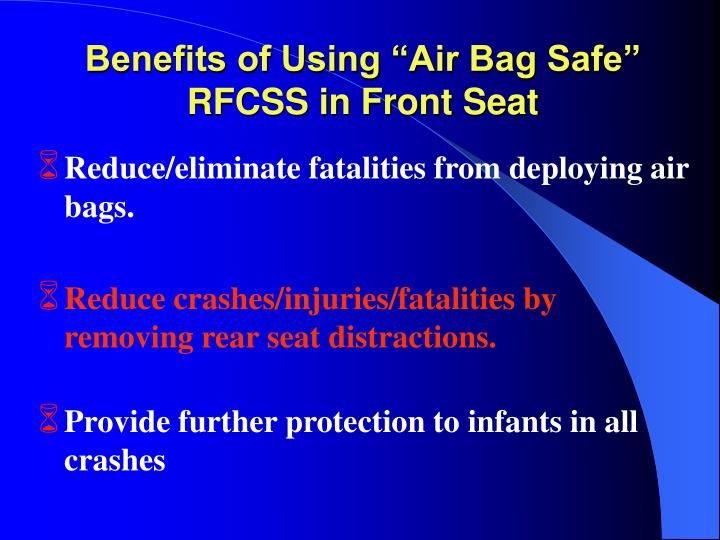 "Benefits of Using ""Air Bag Safe"" RFCSS in Front Seat"