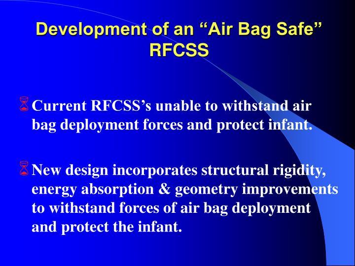 """Development of an """"Air Bag Safe"""" RFCSS"""