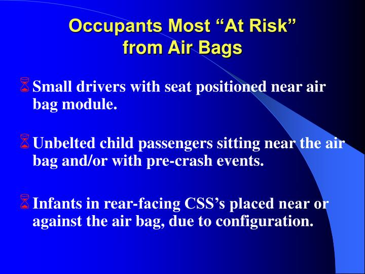 Occupants most at risk from air bags