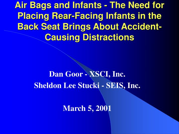 Air Bags and Infants - The Need for Placing Rear-Facing Infants in the Back Seat Brings About Accide...