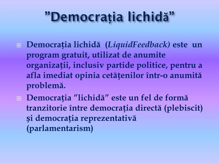 """""""Democrația lichidă"""""""