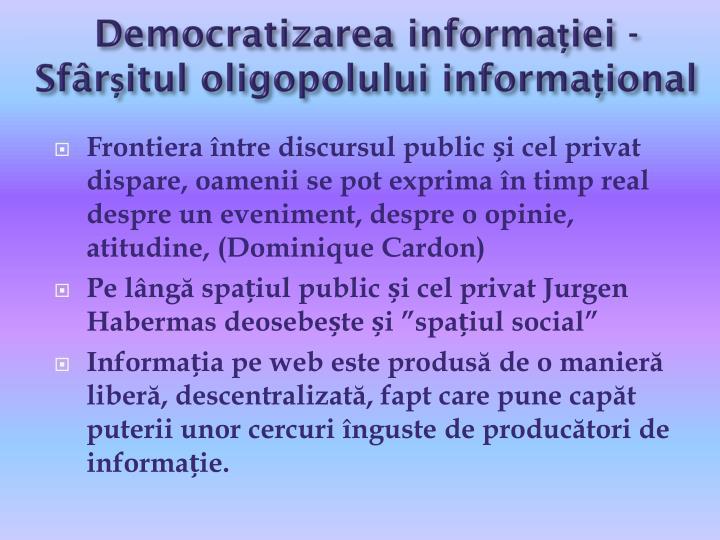 Democratizarea informației - Sfârșitul oligopolului informațional