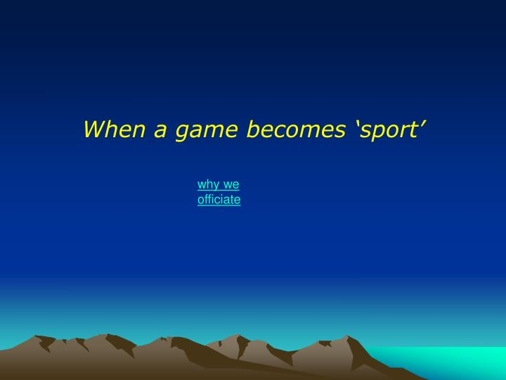 When a game becomes 'sport'