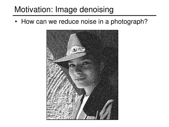 Motivation image denoising