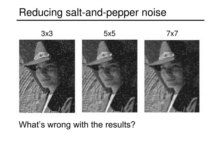 Reducing salt-and-pepper noise