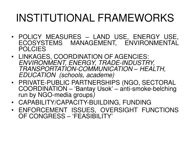 INSTITUTIONAL FRAMEWORKS