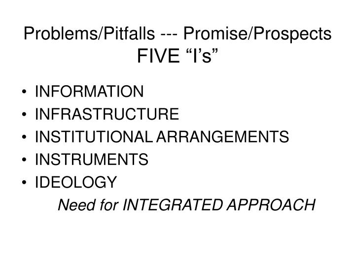 Problems/Pitfalls --- Promise/Prospects