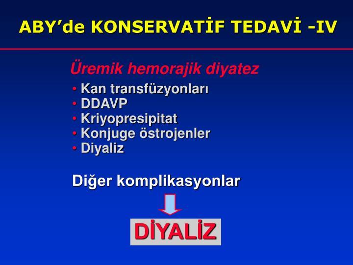 ABY'de KONSERVATİF TEDAVİ -IV