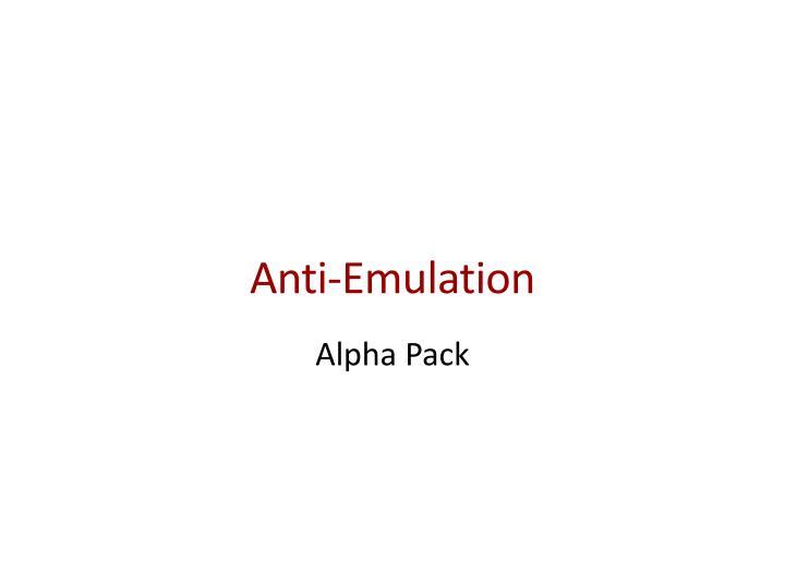 Anti-Emulation