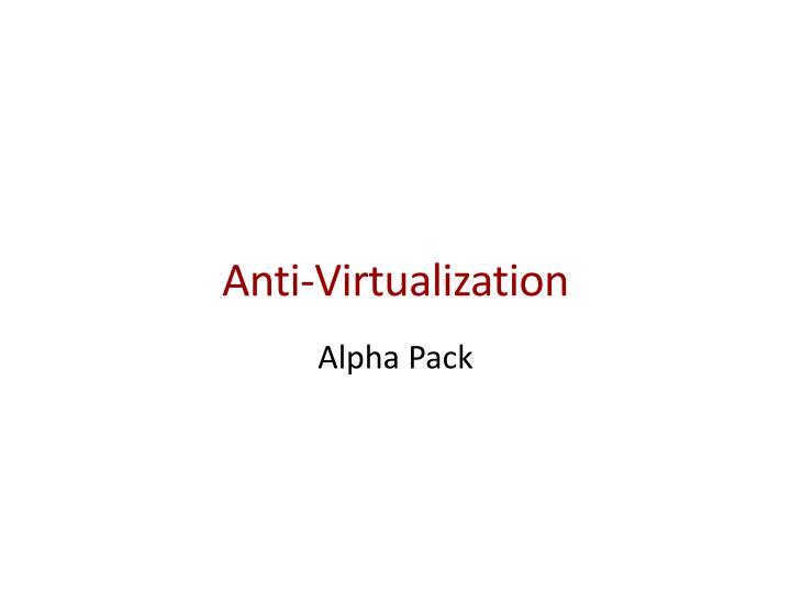 Anti-Virtualization
