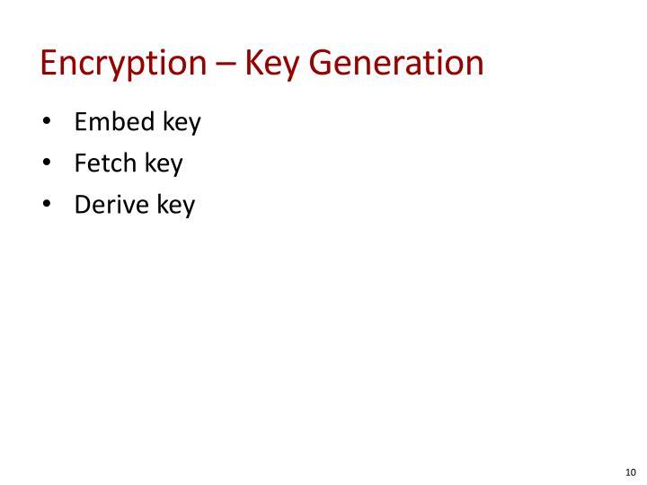Encryption – Key Generation