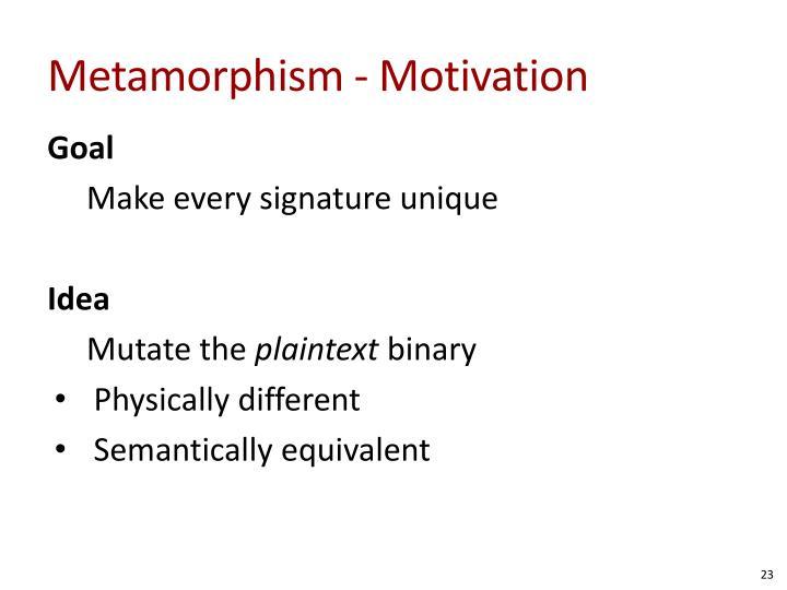 Metamorphism - Motivation