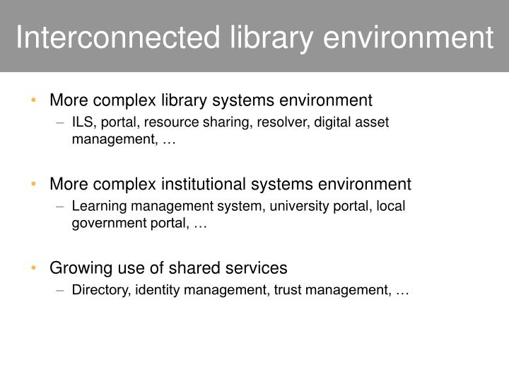 Interconnected library environment
