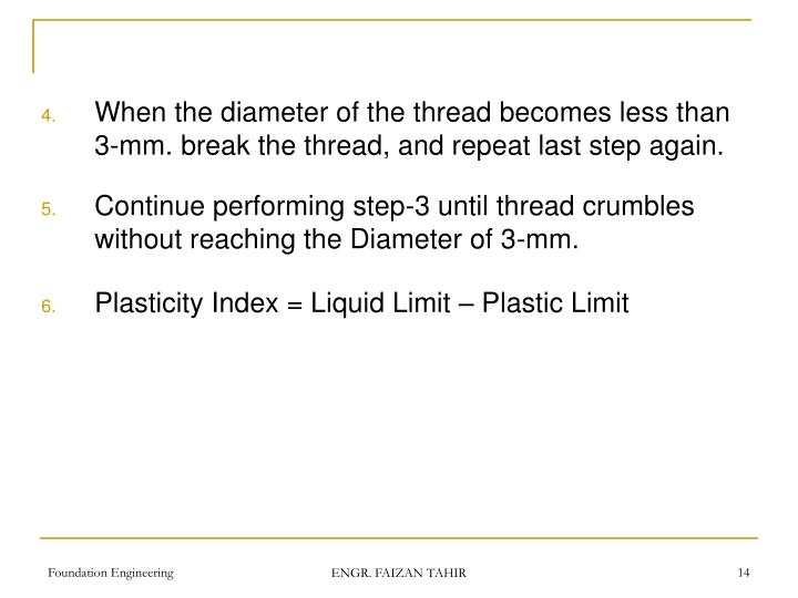 When the diameter of the thread becomes less than 3-mm. break the thread, and repeat last step again.