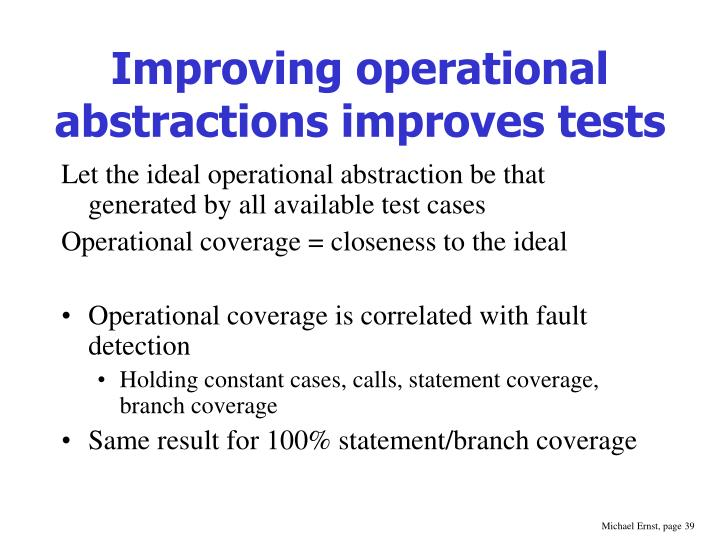 Improving operational abstractions improves tests