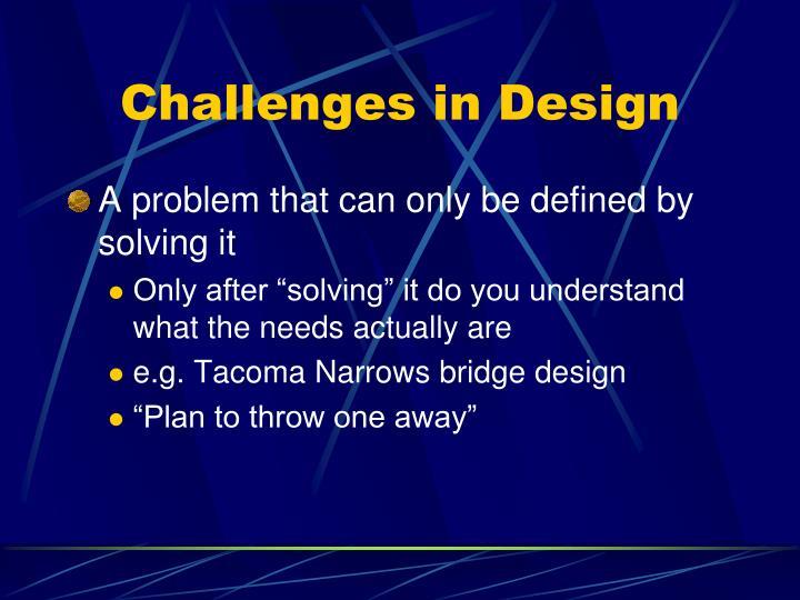 Challenges in Design