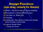design practices we may return to these