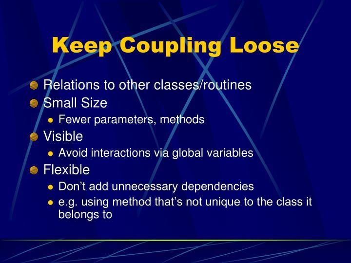 Keep Coupling Loose