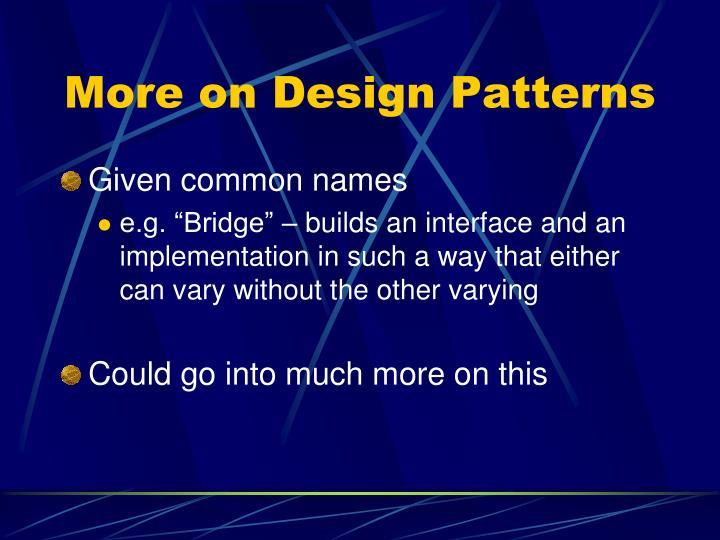 More on Design Patterns