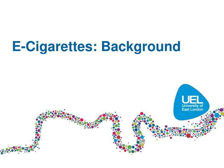 E-Cigarettes: Background