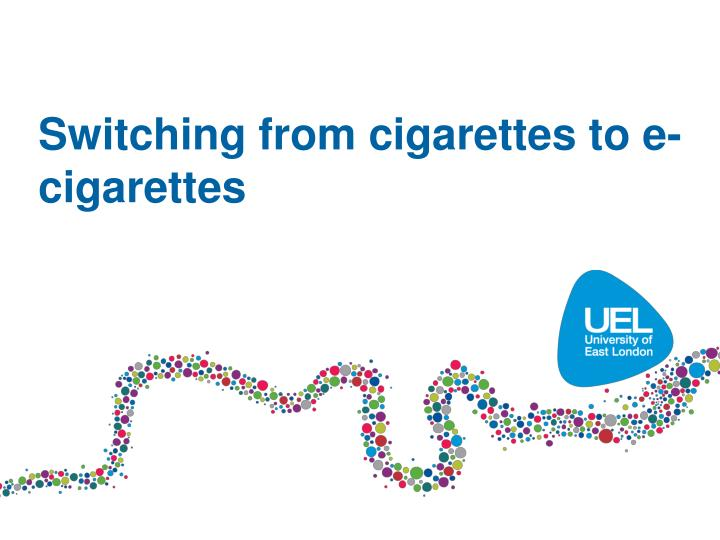 Switching from cigarettes to e-cigarettes