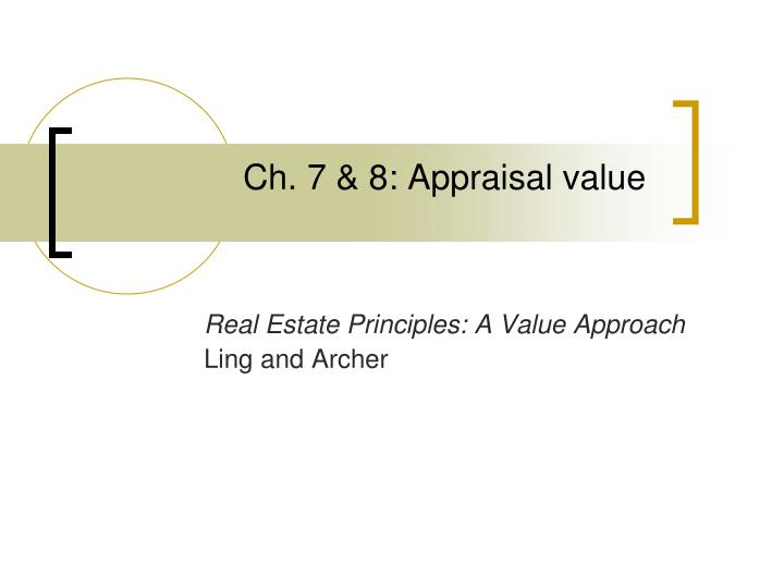 Ch 7 8 appraisal value