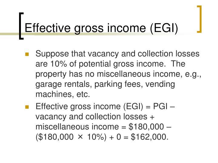 Effective gross income (EGI)