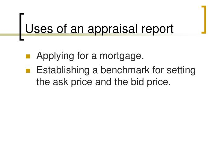 Uses of an appraisal report