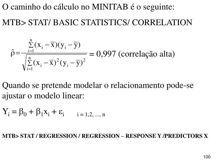O caminho do cálculo no MINITAB é o seguinte: