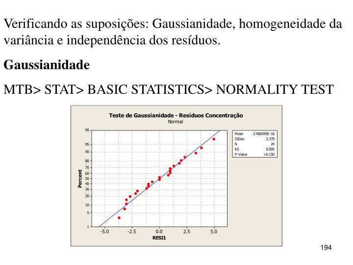 Verificando as suposições: Gaussianidade, homogeneidade da variância e independência dos resíduos.