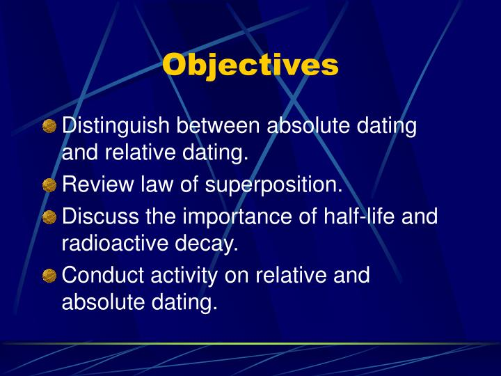 what is difference between relative dating and absolute dating Explain the difference between relative and absolute age dating and describe how the two methods would be used to complete one another in a case where a lava flow that can be dated using radioactive decay methods is both overlain and underlain by sediments with fossils.