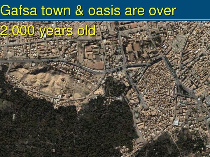 Gafsa town & oasis are over 2,000 years old