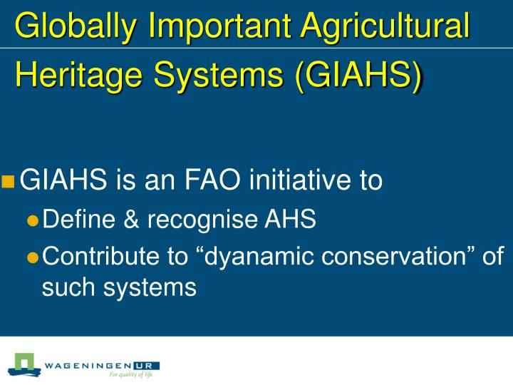 Globally Important Agricultural Heritage Systems (GIAHS)