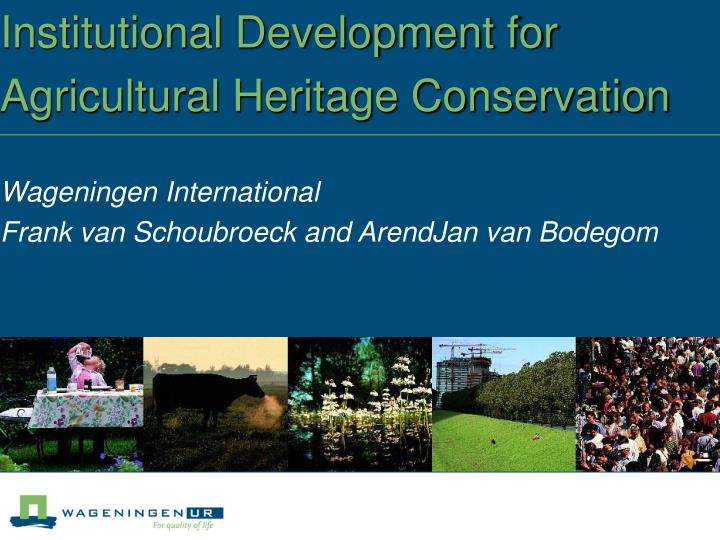 Institutional development for agricultural heritage conservation