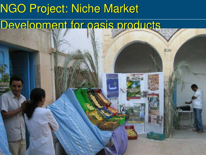 NGO Project: Niche Market Development for oasis products
