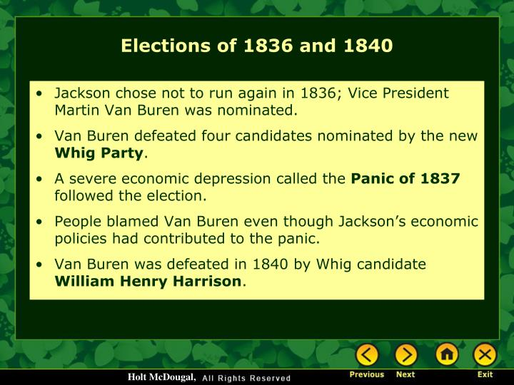 Jackson chose not to run again in 1836; Vice President Martin Van Buren was nominated.