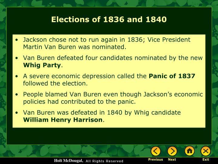 Jackson chose not to run again in 1836; Vice President Martin Van Buren was nominated.