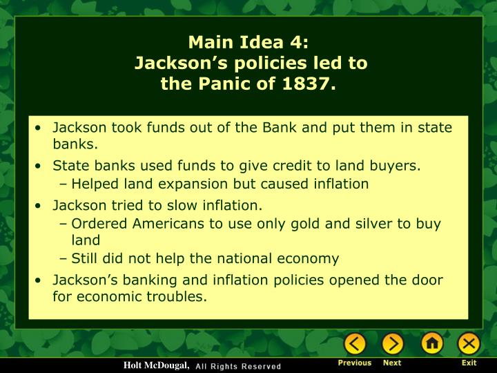 Jackson took funds out of the Bank and put them in state banks.