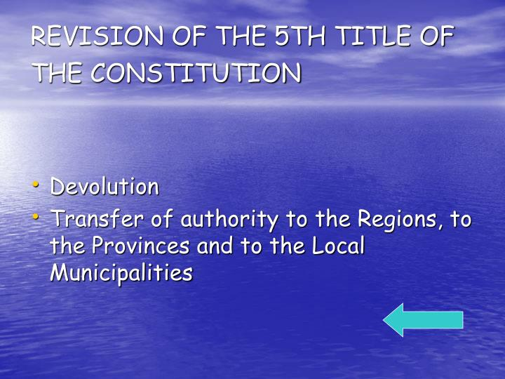 REVISION OF THE 5TH TITLE OF THE CONSTITUTION