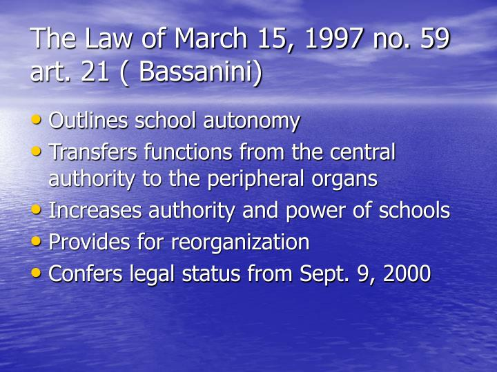 The Law of March 15, 1997 no. 59 art. 21 ( Bassanini)