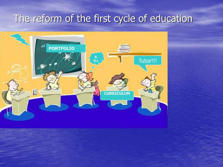 The reform of the first cycle of education
