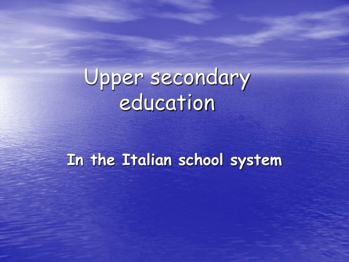 Upper secondary education