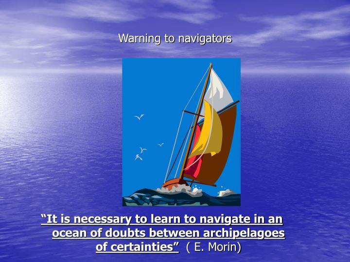 Warning to navigators