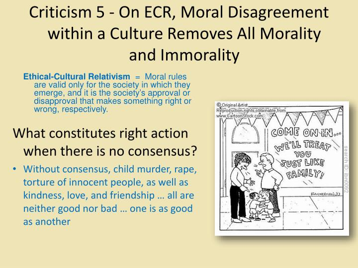 Criticism 5 - On ECR, Moral Disagreement within a Culture Removes All Morality and Immorality