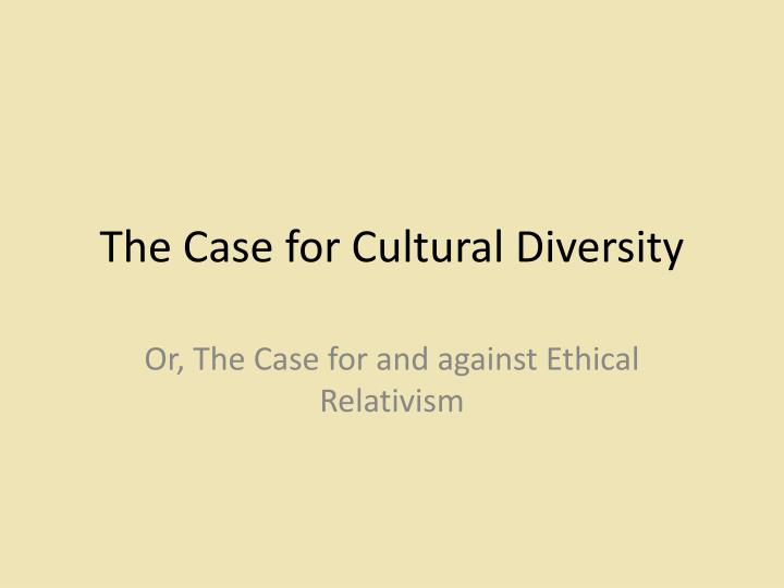 The Case for Cultural Diversity
