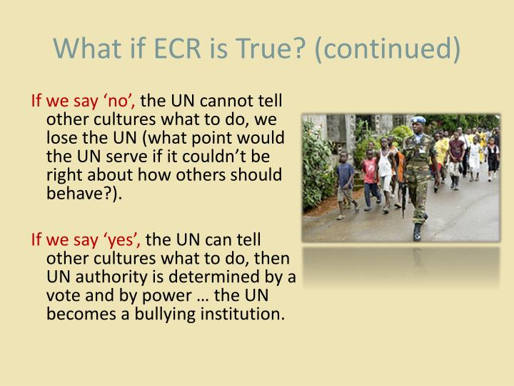 What if ECR is True? (continued)