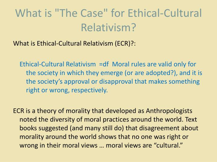 """What is """"The Case"""" for Ethical-Cultural Relativism?"""