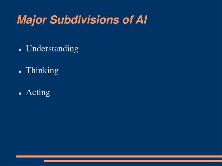 Major Subdivisions of AI