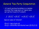 general two party computation
