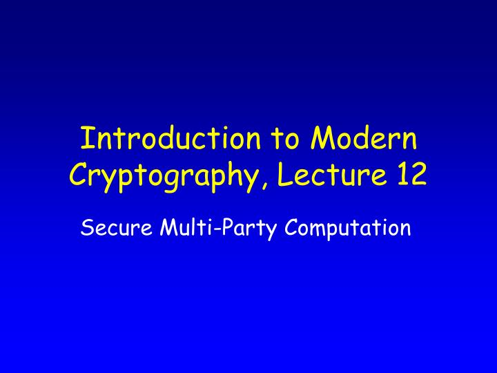 Introduction to modern cryptography lecture 12